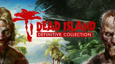 Dead Island Definitive Edition Collection cover