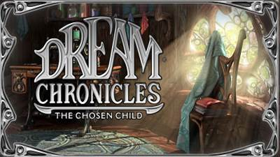 Dream Chronicles 3: The Chosen Child